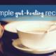 9-simple-gut-healing-recipes