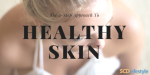 The 2-Step Approach to Healthy Skin