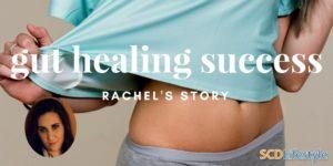 Rachel's Gut Healing Success