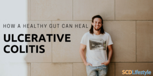 How A Healthy Gut Can Heal Ulcerative Colitis