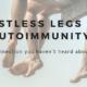 restless legs and autoimmune