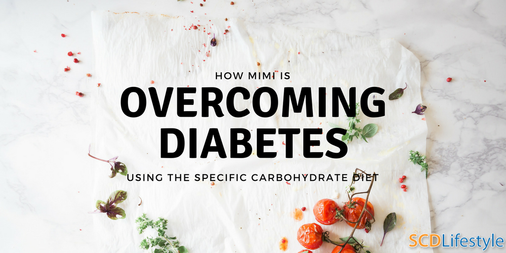 how mimi is overcoming diabeters using specific carb diet